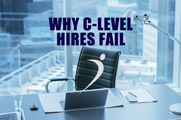 Why C-Level Strategic Leadership Hires Fail