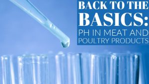 Back to the Basics: pH in Meat and Poultry Products