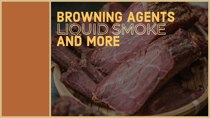 Browning Agents, Liquid Smoke, and More