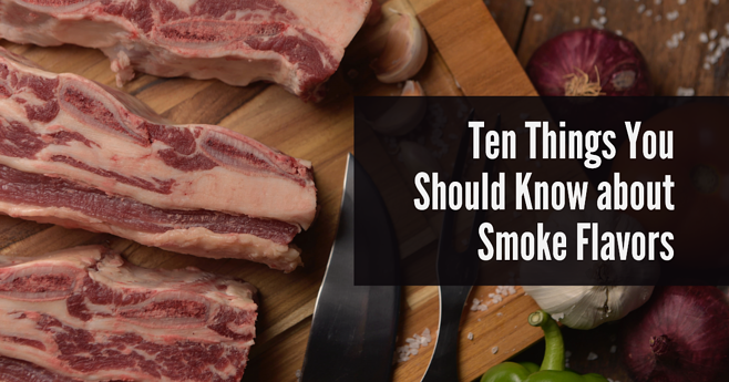 Ten Things You Should know about Smoke Flavors