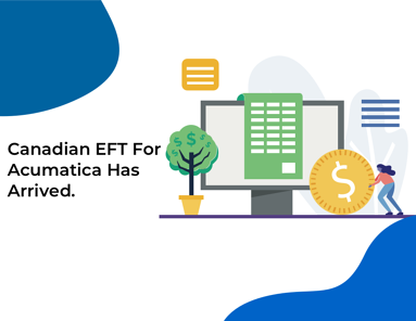 canadian eft for acumatica has arrived