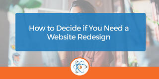 How to Decide if You Need a Website Redesign