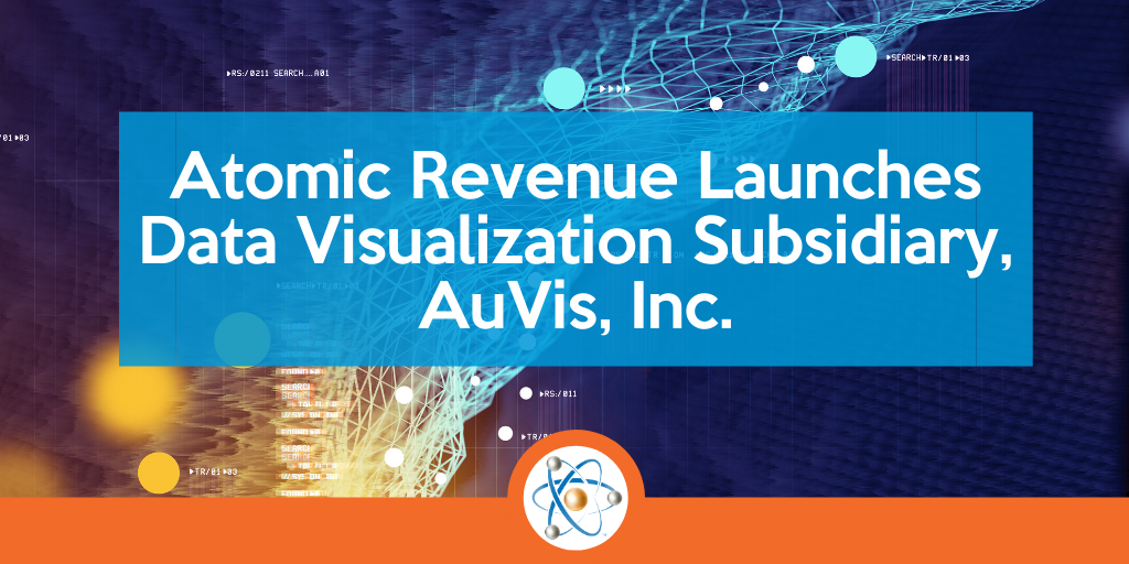 Atomic Revenue Launches Data Visualization Subsidiary, AuVis, Inc.