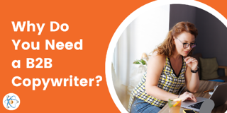 Why Do I Need a B2B Copywriter?