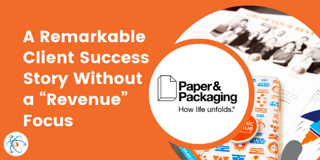 "A Remarkable Client Success Story Without a ""Revenue"" Focus"