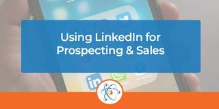 Using-LinkedIn-for-Prospecting-&-Sales
