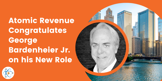 Atomic Revenue Congratulates George Bardenheier Jr. on his New Role