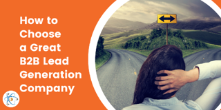 How to Choose a Great B2B Lead Generation Company