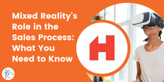 Mixed Reality's Role in the Sales Process: What You Need to Know
