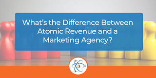 What's the Difference Between Atomic Revenue and a Marketing Agency?