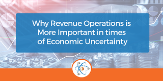 Why Revenue Operations is More Important in Times of Economic Uncertainty
