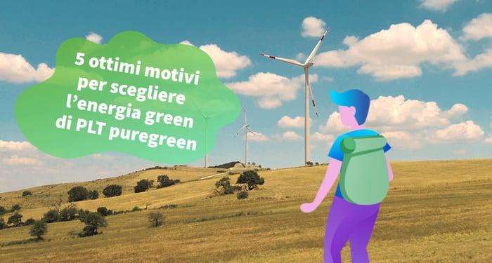 5-motivi-per-scegliere-l-energia-green-di-PLT_puregreen