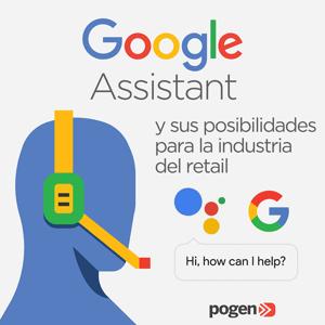 Google Assistant y sus posibilidades para la Industria del Retail