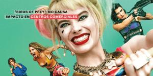"""""""Birds of Prey"""" lidera la taquilla mexicana pero no causa impacto en centros comerciales"""
