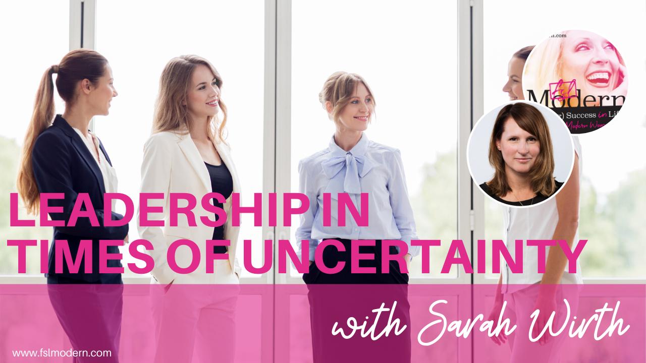 leadership in times of uncertainty