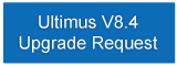 Ultimus V8.4 Software Upgrade Request