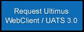 Ultimus WebClient UATS 3.0 Request