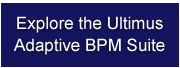 Explore the Ultimus Adaptive BPM Suite