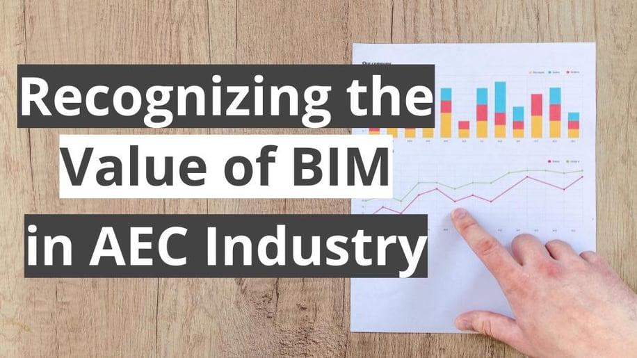 Blog - Recognizing the Value of BIM in AEC Industry