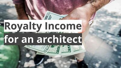 Blog - Royalty Income for an architect