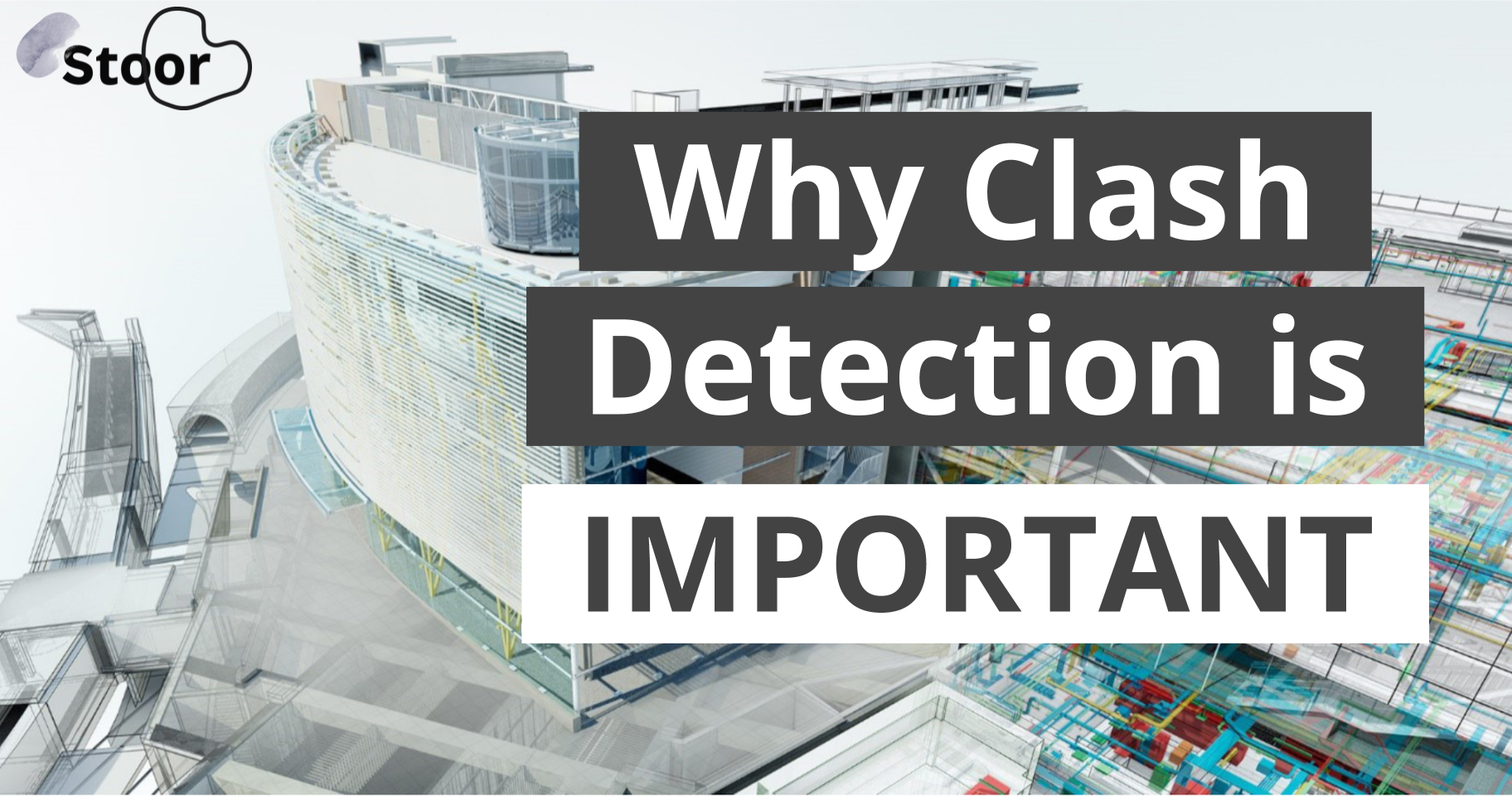 Blog - Why is BIM Clash Detection important in the construction projects