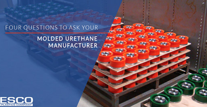 Four Questions to Ask Your Molded Urethane Manufacturer
