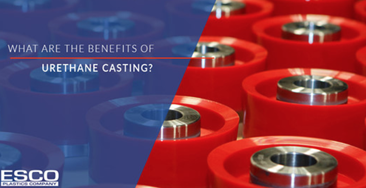 What Are the Benefits of Urethane Casting?