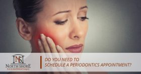 Do You Need to Schedule a Periodontics Appointment?