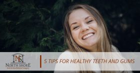 5 Tips for Healthy Teeth and Gums