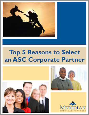 Partnership Options - ASC Hospital Joint Venture - Top 5 Reasons to Select a Corporate Partner