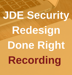 JDE Security Redesign Done Right Recording (1).png