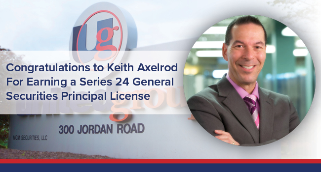 UGOC SPOTLIGHT: KEITH AXELROD EARNS SERIES 24 GENERAL SECURITIES PRINCIPAL LICENSE