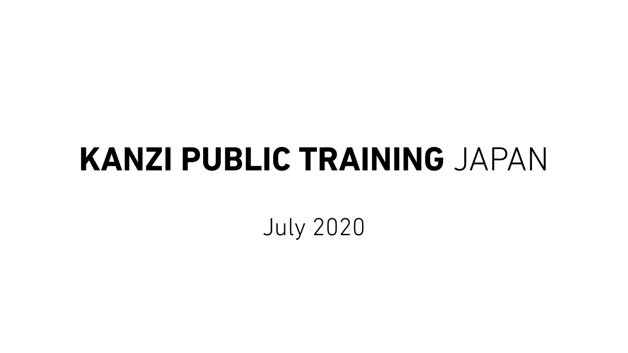 Kanzi Public Training Japan - July 2020