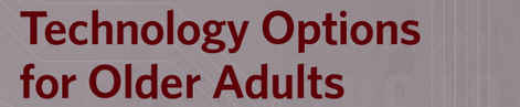 Technology Options for Older Adults