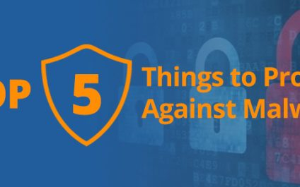 Top Five Things to Protect Against Malware