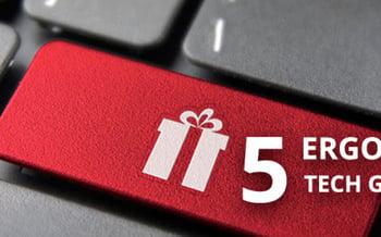 5 Ergonomic Tech Gift Ideas