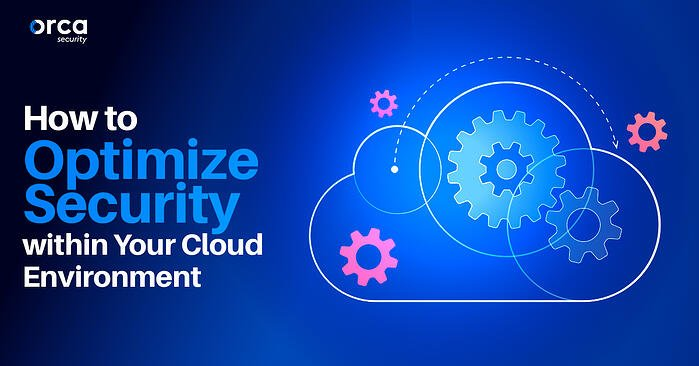 How to Optimize Security within Your Cloud Environment