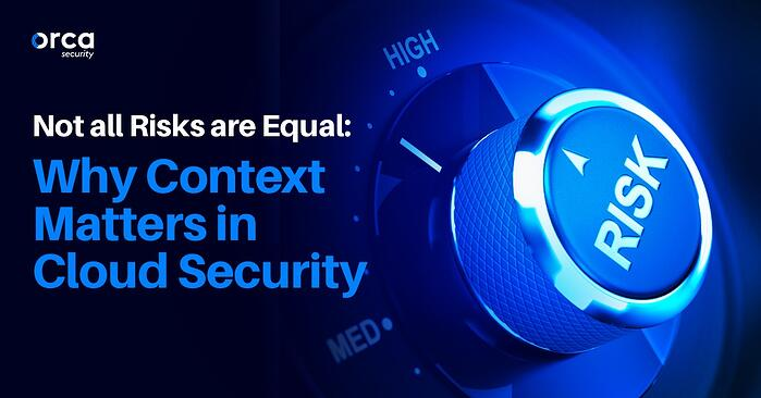 Not all Risks are Equal: Why Context Matters in Cloud Security