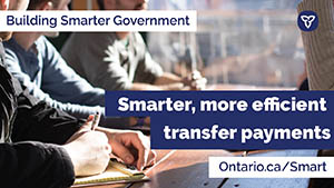 Ontario Building Smarter Government Through Transfer Payment Consolidation