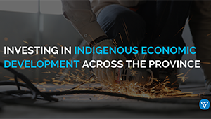 Ontario Investing in Indigenous Economic Development Across the Province