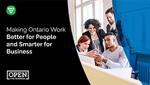 Making Ontario Work Better for People, Smarter for Business