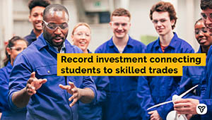 Ontario Announces Major Program Investment in the Skilled Trades