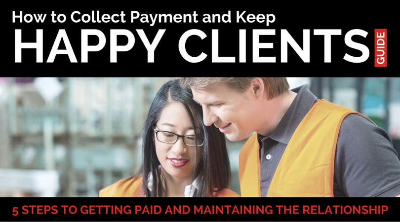 5 Steps for Collecting Payment and Keeping Happy Clients