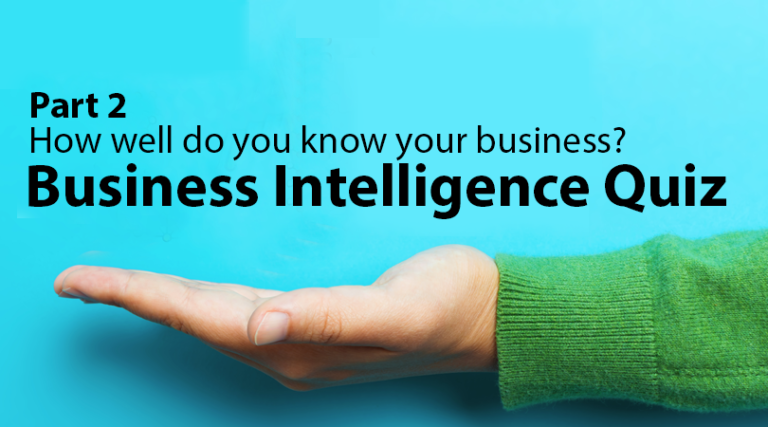 Business Intelligence Quiz: How well do you know your business? Part 2