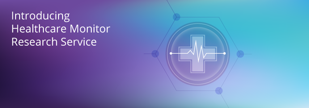 Introducing Healthcare Monitor Research Service!