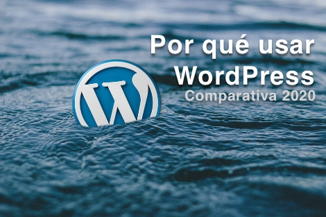 Por qué usar WordPress. Comparativa 2020