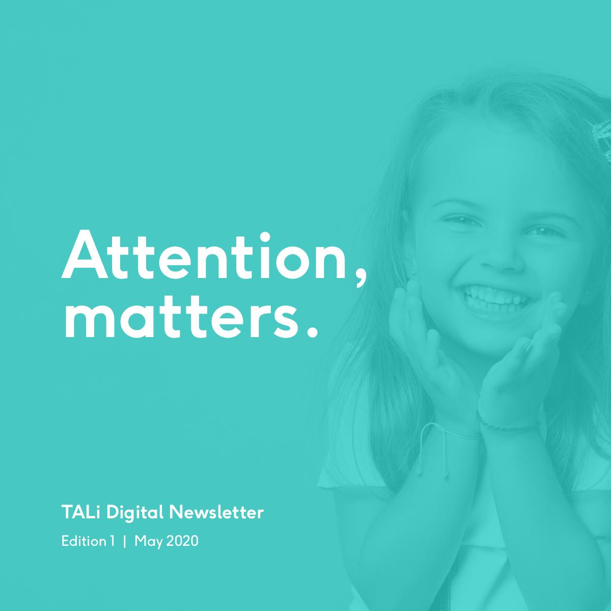Attention-Matters-TALi-Digital-Newsletter-Edition1@2x