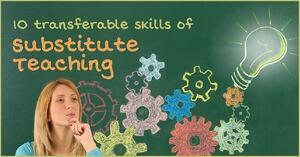 10 transferable skills of substitute teaching.jpg