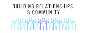 Building Relationships & Community