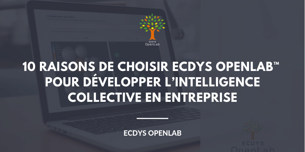 intelligence-collective-10-raisons-de-choisir-ecdys-openlab